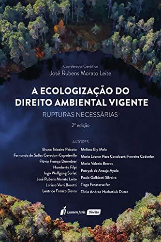 Ecologização Do Direito Ambiental Vigente, A - 2ª Ed. - 2020
