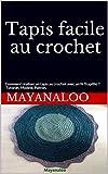 Tapis facile au crochet: Comment réaliser un tapis au crochet avec un fil Trapilho ? Tutoriel, Modèle, Patron. (French Edition)