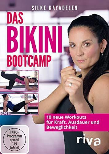 Das Bikini-Bootcamp: 10 neue Workouts für Kraft, Ausdauer und Beweglichkeit