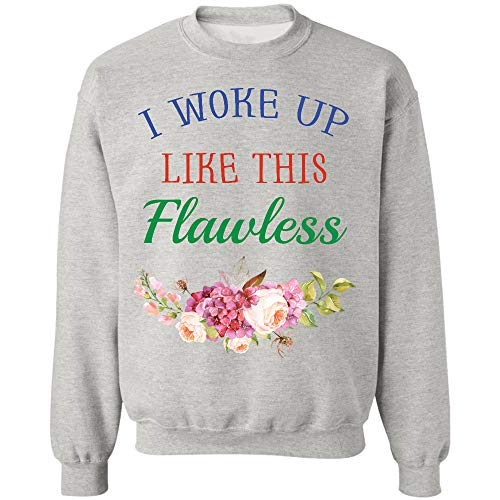 AZSTEEL I Woke Up Like This Flawless Sweatshirt,Gifts