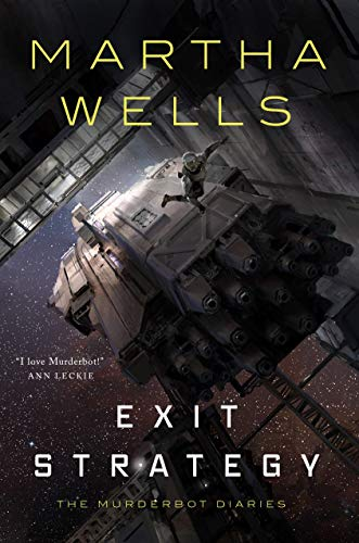 Exit Strategy: The Murderbot Diaries (The Murderbot Diaries, 4)