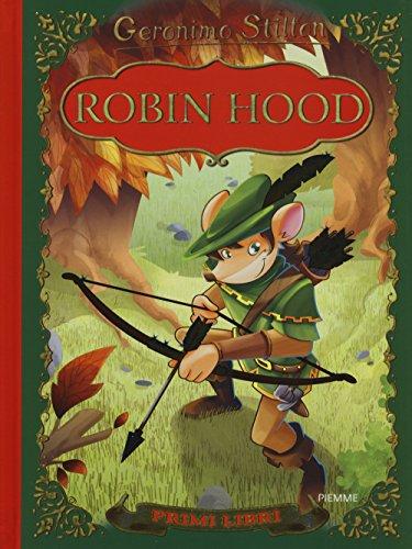 Robin Hood. Con App per tablet e smartphone. Ediz. illustrata (I primi libri)