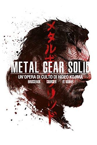 Metal Gear Solid. Un'opera di culto di Hideo Kojima