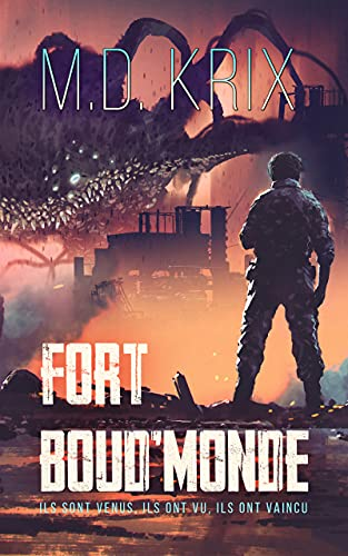 Fort Boud'Monde: Ils sont venus, Ils ont vu, Ils ont vaincu (French Edition)