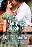 The Marquis's Misstep (Rebel Lords of London Book 3) (English Edition)