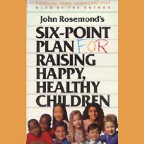 Six-Point Plan for Raising Happy, Healthy Children audiobook cover art