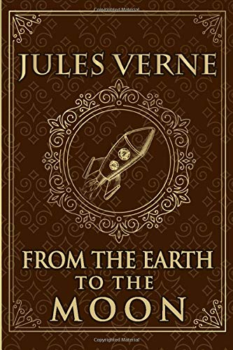 From the Earth to the Moon - Jules Verne: Illustrated edition