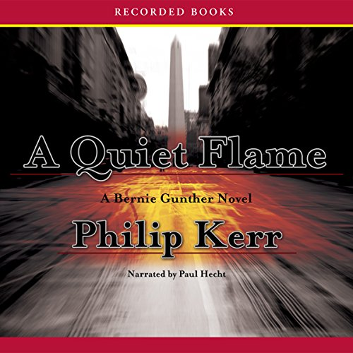 A Quiet Flame                   By:                                                                                                                                 Philip Kerr                               Narrated by:                                                                                                                                 Paul Hecht                      Length: 13 hrs and 57 mins     372 ratings     Overall 4.4
