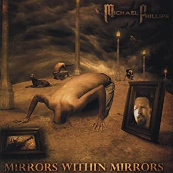MIRRORS WITHIN MIRRORS