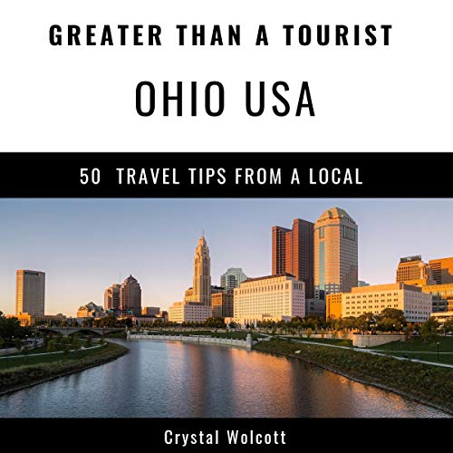 Greater Than a Tourist- Ohio USA: 50 Travel Tips from a Local                   By:                                                                                                                                 Crystal Wolcott,                                                                                        Greater Than a Tourist                               Narrated by:                                                                                                                                 Brenda G Brown                      Length: 1 hr     Not rated yet     Overall 0.0