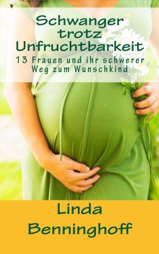 Schwanger trotz Unfruchtbarkeit: 13 Frauen und ihr schwerer Weg zum Wunschkind