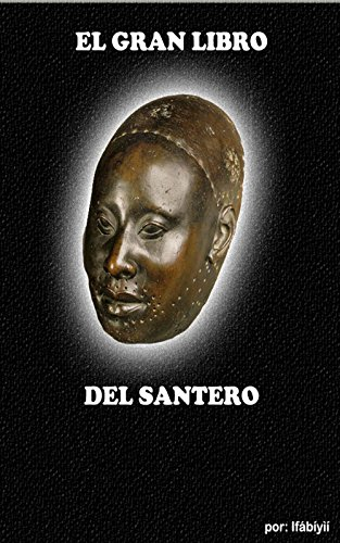 EL GRAN LIBRO DEL SANTERO (Spanish Edition)