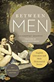 Between Men: English Literature and Male Homosocial Desire (Gender and Culture Series) by Eve Kosofsky Sedgwick (2015-11-24)
