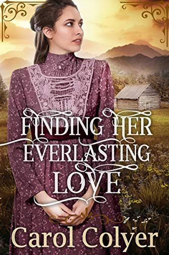 Finding her Everlasting Love: A Historical Western Romance Book by [Carol Colyer]