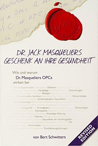 OPCs, Dr. Jack Masqueliers Geschenk an Ihre Gesundheit: Revised Edition