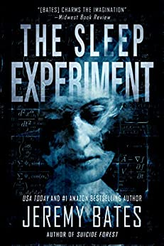 The Sleep Experiment: An edge-of-your-seat psychological thriller (World's Scariest Legends Book 2) by [Jeremy Bates]