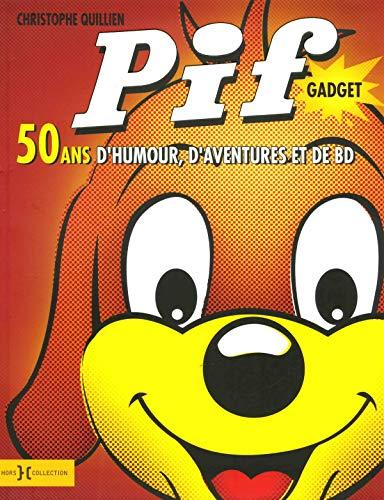 Pif GADGET - 50 ans d'humour, d'aventures et de BD