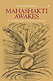 Mahashakti Awakes: An Autobiography Of Spiritual Awakening (English Edition)