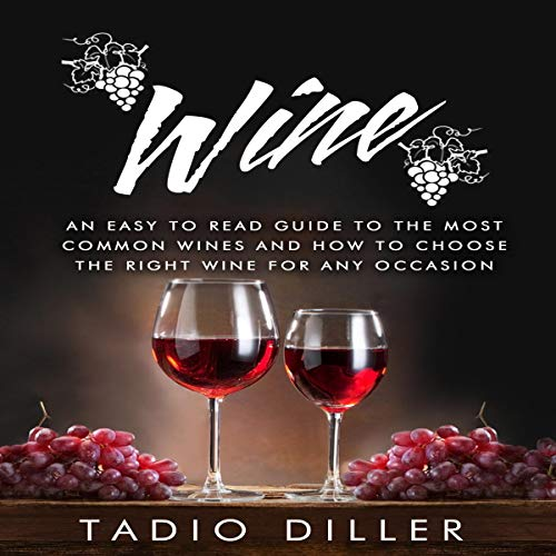 『Wine: An Easy to Read Guide to the Most Common Wines and How to Choose the Right Wine for Any Occasion』のカバーアート