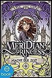 Meridian Princess 3: Die Macht der Zeit (German Edition)
