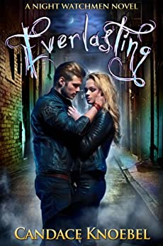 Everlasting (The Night Watchmen Series Book 1) by [Candace Knoebel]