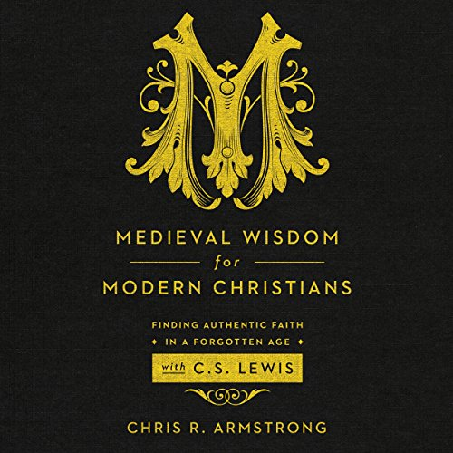 Medieval Wisdom for Modern Christians audiobook cover art