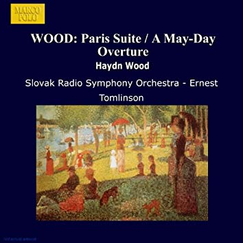 WOOD: Paris Suite / A May-Day Overture