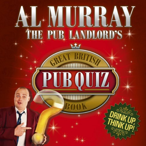 The Pub Landlord's Great British Pub Quiz Book                   By:                                                                                                                                 Al Murray                               Narrated by:                                                                                                                                 Al Murray                      Length: 1 hr and 46 mins     5 ratings     Overall 3.6