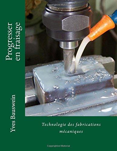 Progresser en fraisage: Technologie des fabrications mécaniques