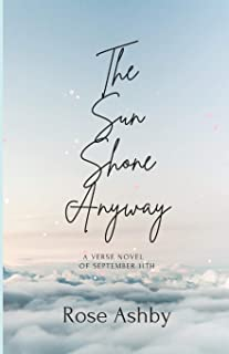 The Sun Shone Anyway: A Verse Novel of September 11th