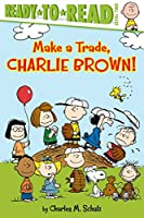 Make a Trade, Charlie Brown!: Ready-to-Read Level 2 (Peanuts)