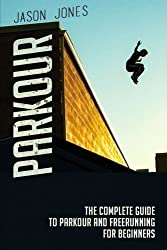 Parkour: The Complete Guide To Parkour and Freerunning For Beginners - best Parkour books