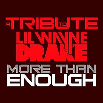 More Than Enough: Best Of Lil Wayne & Drake Tribute