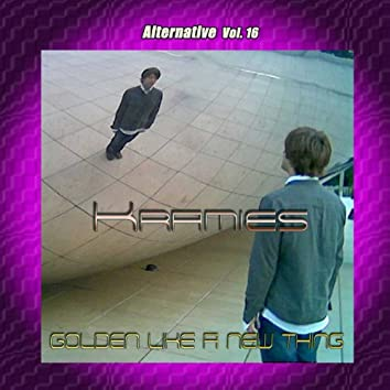 Alternative Vol. 16: Golden Like a New Thing