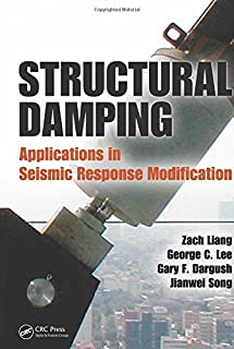 Structural Damping: Applications in Seismic Response Modification (Advances in Earthquake Engineering)