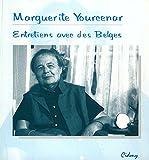 Marguerite Yourcenar. Entretiens avec des Belges.