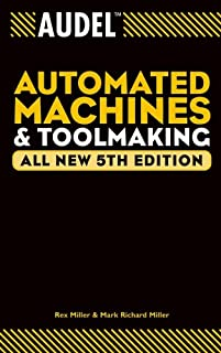 Audel Automated Machines and Toolmaking (Audel Technical Trades Series Book 10)