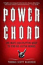 Power Chord: One Man\'s Ear-Splitting Quest to Find His Guitar Heroes