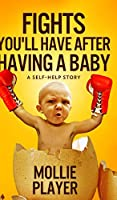Fights You'll Have After Having a Baby