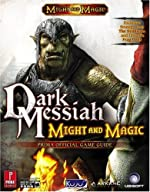 Dark Messiah of Might & Magic - Prima Official Game Guide de Mike Searle