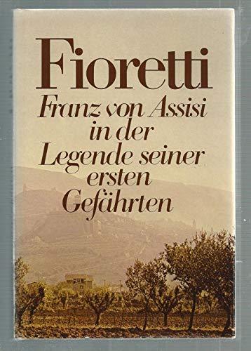 Fioretti. Franz von Assisi in der Legende seiner Gefährten