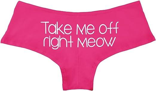 Take Me Off Right Meow Women/'s Boyshort Underwear
