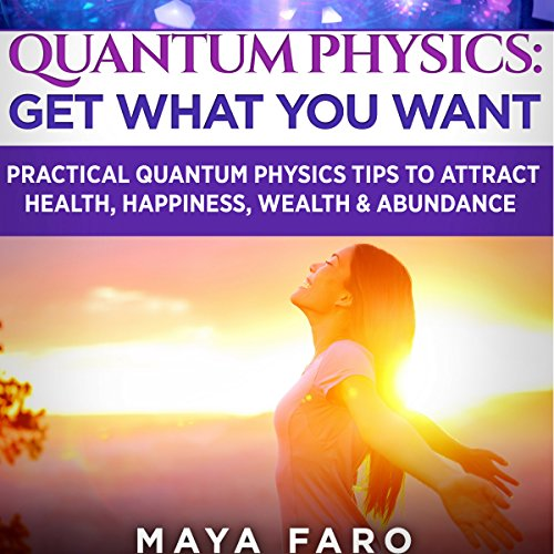 Quantum Physics: Get What You Want audiobook cover art