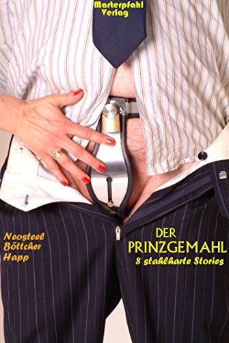 Der Prinzgemahl: 8 stahlharte Stories