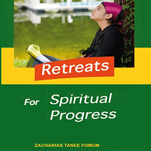 Retreats for Spiritual Progress Audiobook By Zacharias Tanee Fomum cover art