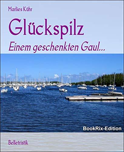 Glückspilz: Einem geschenkten Gaul...