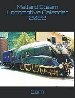 Mallard Steam Locomotive Calendar 2022