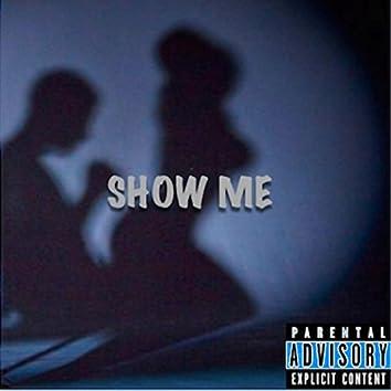 Show Me (feat. J.T)