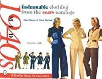 Fashionable Clothing from the Sears Catalogs: Mid 1940s (Schiffer Book for Collectors)