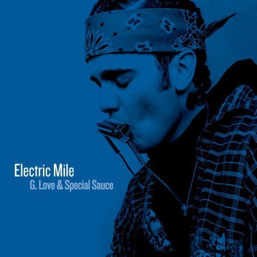 Electric Mile by G.Love & Special Sauce